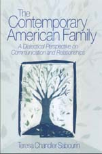 "The Contemporary American Family: <span class=""hi-italic"">A Dialectical Perspective on Communication and Relationships</span>"