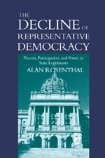 The Decline of Representative Democracy: Process, Participation, and Power in State Legislatures