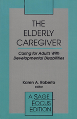 The Elderly Caregiver: Caring for Adults with Developmental Disabilities