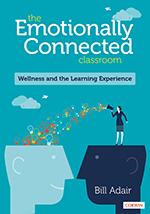 The Emotionally Connected Classroom: Wellness and the Learning Experience