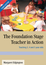 The Foundation Stage Teacher in Action Teaching 3, 4 and 5-Year-Olds