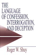 The Language of Confession, Interrogation, and Deception