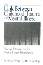 The Link between Childhood Trauma and Mental Illness: Effective Interventions for Mental Health Professionals