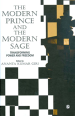 The Modern Prince and the Modern Sage: Transforming Power and Freedom
