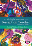 The Multiple Identities of the Reception Teacher: Pedagogy and Purpose