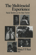 The Multiracial Experience: Racial Borders as the New Frontier