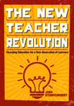 The New Teacher Revolution: Changing Education for a New Generation of Learners