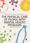 The Physical Care of People with Mental Health Problems: A Guide For Best Practice