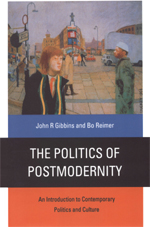 The Politics of Postmodernity: An Introduction to Contemporary Politics and Culture
