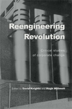 The Reengineering Revolution?: Critical Studies of Corporate Change