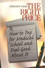The Right Price: How to Pay for Medical School and Feel Good about it
