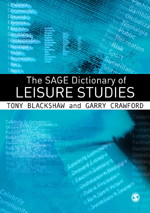 The SAGE Dictionary of Leisure Studies