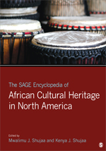 The SAGE Encyclopedia of African Cultural Heritage in North America