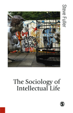 The Sociology of Intellectual Life: The Career of the Mind in and around the Academy
