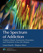 The Spectrum of Addiction: Evidence-Based Assessment, Prevention, and Treatment Across the Lifespan