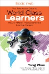 "The Take-Action Guide to World Class Learners Book 2: How to ""Make"" Product-Oriented Learning Happen"