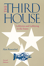 The Third House: Lobbyists and Lobbying in the States