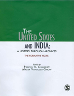 The United States and India: A History Through Archives: The Formative Years