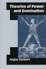 Theories of Power and Domination: The Politics of Empowerment in Late Modernity