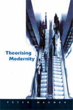 Theorizing Modernity: Inescapability and Attainability in Social Theory