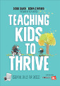 Teaching Kids to Thrive Essential Skills for Success: Essential Skills for Success