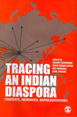 Tracing an Indian Diaspora: Contexts, Memories, Representations