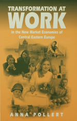 Transformation at Work: In the New Market Economies of Central Eastern Europe
