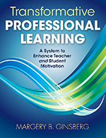 "Transformative Professional Learning: A System to Enhance Teacher <span class=""hi-italic"">and</span> Student Motivation"