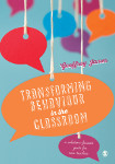 Transforming Behaviour in the Classroom: A Solution-Focused Guide for New Teachers