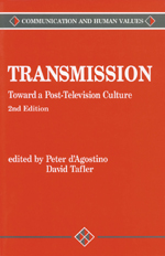Transmission: Toward a Post-Television Culture
