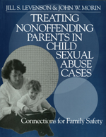 Treating Nonoffending Parents in Child Sexual Abuse Cases: Connections for Family Safety
