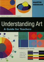 Understanding Art: A Guide for Teachers