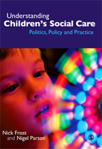 Understanding Children's Social Care: Politics, Policy and Practice