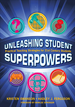 Unleashing Student Superpowers: Practical Teaching Strategies for 21st Century Students