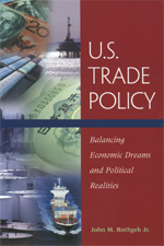 U.S. Trade Policy: Balancing Economic Dreams and Political Realities