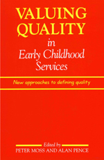 Valuing Quality in Early Childhood Services: New Approaches to Defining Quality