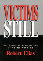 Victims Still: The Political Manipulation of Crime Victims