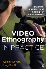 Video Ethnography in Practice: Planning, Shooting, and Editing for Social Analysis
