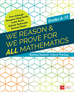 We Reason & We Prove for ALL Mathematics: Building Students' Critical Thinking, Grades 6–12
