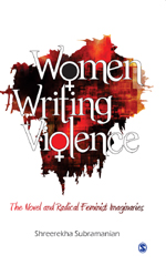 Women Writing Violence: The Novel and Radical Feminist Imaginaries