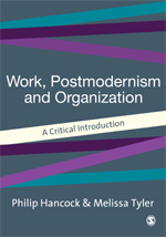 Work, Postmodernism and Organization: A Critical Introduction