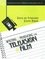 Writing and Producing for Television and Film: Communication for Behavior Change