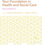 Your Foundation in Health and Social Care: Your Found Health and Soc Care
