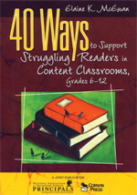 40 Ways to Support Struggling Readers in Content Classrooms, Grades 6–12