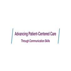 Advancing Patient-Centered Care through Communication Skills