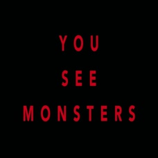 You See Monsters