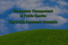 Emergency Management in Public Health: The H1N1 Pandemic Example