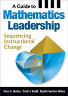 A Guide to Mathematics Leadership: Sequencing Instructional Change