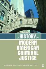 A History of Modern American Criminal Justice
