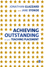 Achieving Outstanding on Your Teaching Placement: Early Years and Primary School-Based Training